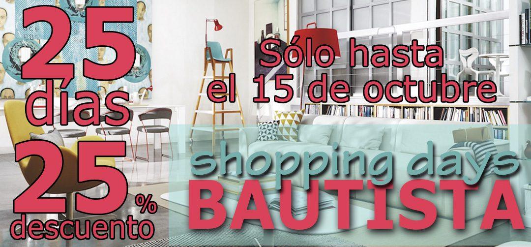 ¡Llegan los Shopping Days 25-25 a Bautista Muebles y Decoración!